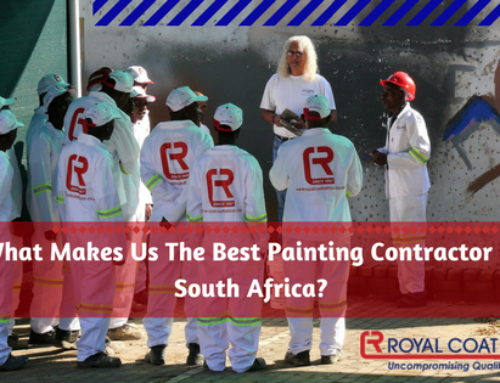 What Makes Us The Best Painting Contractor In South Africa?